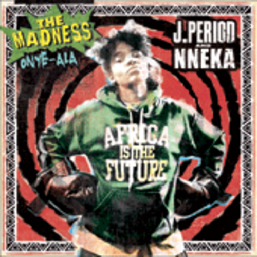 J. Period & Nneka – The Madness Mixtape (Download)