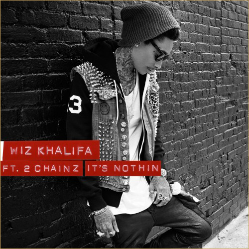 Wiz Khalifa – It's Nothin' ft 2 Chainz