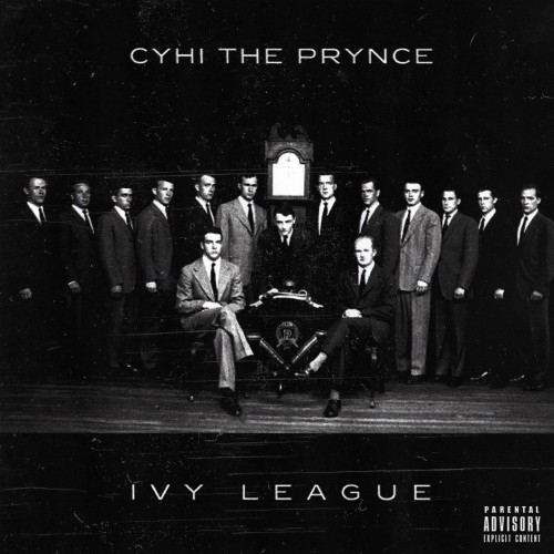 Cyhi The Prynce - Ivy League (Mixtape)