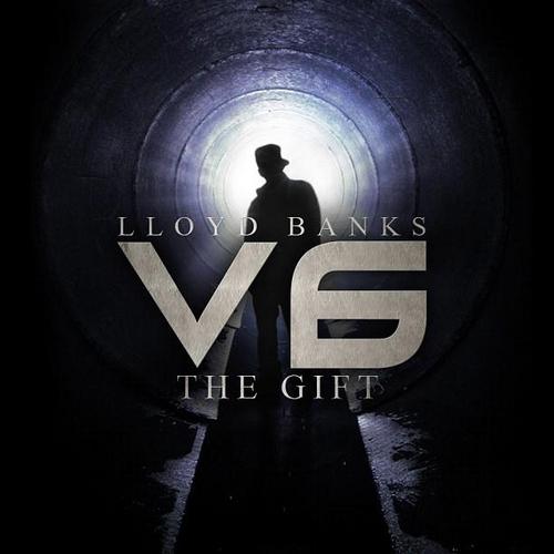 Lloyd Banks - V6:  The Gift (Mixtape)