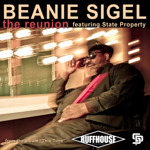Beanie Sigel - The Reunion ft State Property