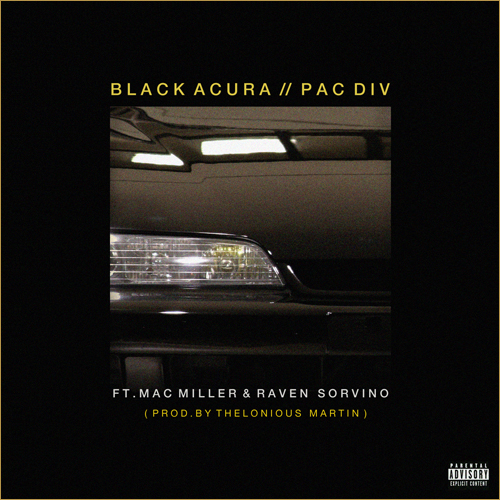 Pac Div - Black Acura ft Mac Miller & Raven Sorvino