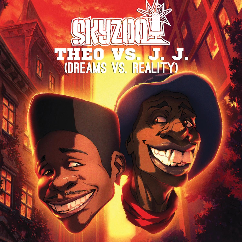 Skyzoo - Theo vs J.J. (Dreams vs Reality) (Mixtape)