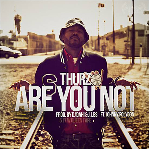 Thurz  - Are You Not ft Johnny Polygon
