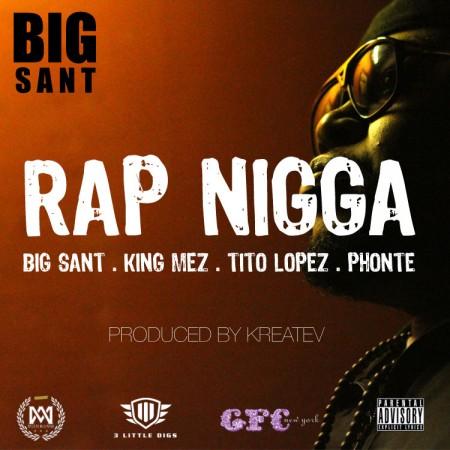 Big Sant - Rap Nigga ft King Mez, Tito Lopez & Phonte