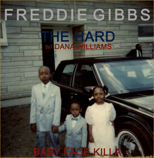 Freddie Gibbs - The Hard ft Dana Williams