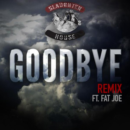 Slaugtherhouse - Goodbye with Fat Joe