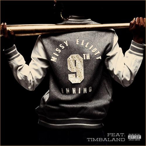 Missy Elliott - 9th Inning ft Timbaland (Audio)