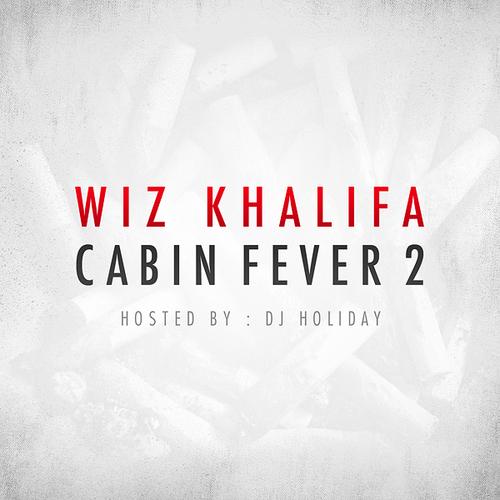 Wiz Khalifa – Cabin Fever 2 (Mixtape)