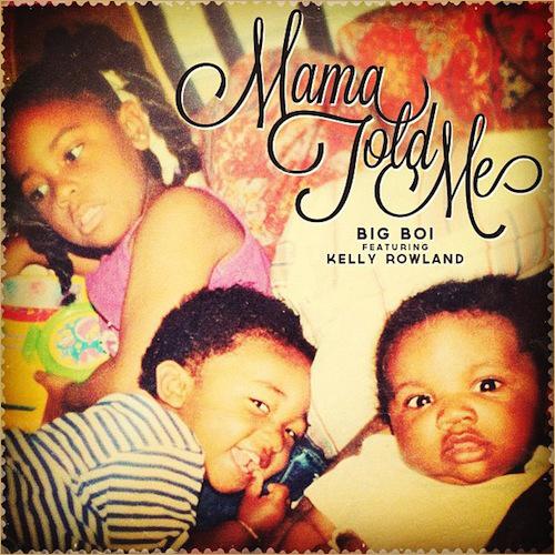 Big Boi - Mama Told Me ft Kelly Rowland (Audio)