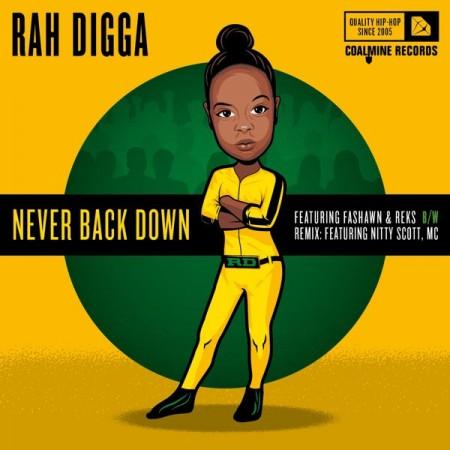 Rah Digga - Never Back Down ft Fashawn & REKS (Original Version)