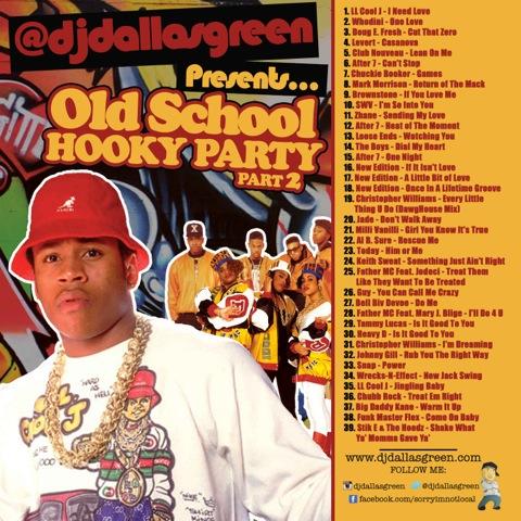 DJ Dallas Green Presents...Old School Hooky Party Part 2