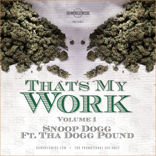 Snoop Dogg - That's My Work Vol. 1 (Mixtape)