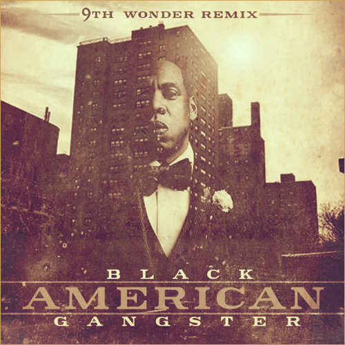 Jay-Z & 9th Wonder - Black American Gangster (Mixtape)