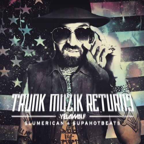 Yelawolf – Trunk Muzik Returns (Mixtape)