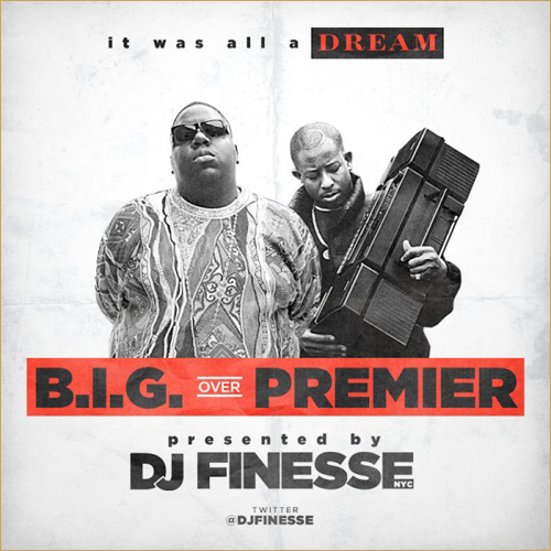 DJ Finesse – B.I.G. over Premier (Biggie Tribute Blend Mix)