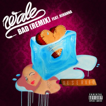 Wale – Bad (Remix) ft Rihanna