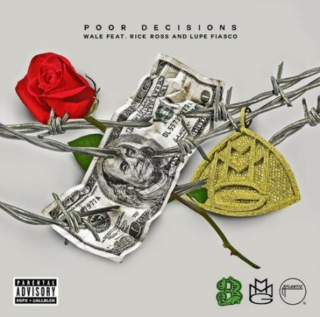 Wale – Poor Decisions ft Rick Ross & Lupe Fiasco