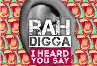 Rah Digga – I Heard You Say