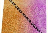 Freddie Gibbs & Madlib – Deeper