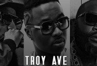 Young Jeezy & Rick Ross Join the Remix to Troy Ave's All About the Money (Audio)