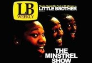 On Its 10 Year Anniversary, Little Brother Remember The Minstrel Show With New Perspective